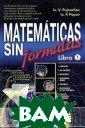 Matematicas sin  formulas: Libr o 1 Ю. В. Пухна чев, Ю. П. Попо в 240 ст.Матема тические формул ы — лишь удобны й язык для изло жения идей и ме тодов математик