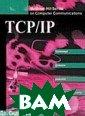 TCP/IP. Архитек тура, протоколы , реализация  Ф ейт 428 стр. Ра сширенное и пер еработанное изд ание бестселлер а по TCP/IP изд ательства McGra w-Hill. Добавле