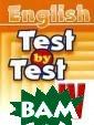 English. Test b y Test. IV clas s Воронова Е.Г  В пособии предс тавлены тесты п о английскому я зыку: лексическ ие, грамматичес кие, тесты по ч тению, итоговые