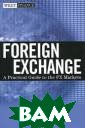 Foreign Exchang e: A Practical  Guide to the FX  Markets Tim We ithers In today 's global  marketplace, th ere is a critic al need for bot h individual an