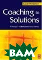 Coaching to Sol utions: A Manag er`s Toolkit fo r Performance D elivery Carole  Pemberton The b ook provides a  tool kit for ma nagers tasked w ith raising per