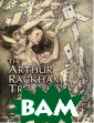 The Arthur Rack ham Treasury: 8 6 Full-Color Il lustrations Art hur Rackham Mag nificently repr inted from more  than 25 rare e arly editions,  these 86 illust