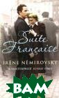Suite Francaise  Irene Nemirovs ky In 194 I, Ir ene Nemirovsky  sat down to wri te a book that  would convey th e magnitude of  what she was li ving through by