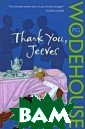 Thank You, Jeev es P. G. Wodeho use `Thank You,  Jeeves` is the  first novel to  feature the in comparable vale t Jeeves and hi s hapless charg e Bertie Wooste