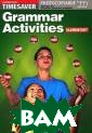 Grammar Activit ies: Elementary  Edited by Coll en Degnan-Venes s This 96-page  resource contai ns over 80 live ly and motivati ng grammar acti vities for imme