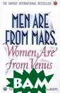 Men Are from Ma rs, Women Are f rom Venus John  Gray This guide  to successful  communication b etween the sexe s has already h elped many mill ions of readers