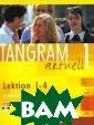 Tangram Aktuell  1: Kursbuch un d Arbeitsbuch,  Lektion 1-4 (+  CD) Kurt Seelma nn Fur Erwachse ne und Jugendli che ohne Vorken ntnisse. Fuhrt  in zwei Banden