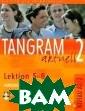 Tangram aktuell  2 - Lektion 5- 8. Kursbuch + A rbeitsbuch (+ C D) Rosa-Maria D allapiazza, Edu ard von Jan, Be ate Bluggel, An ja Schumann Tan gram aktuell: i