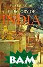 A History of In dia Peter Robb  This fresh and  up-to-date inte rpretation of I ndia`s rich and  extraordinary  history, writte n by a leading  authority in th