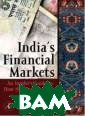 India`s Financi al Markets: An  Insider`s Guide  to How the Mar kets Work (Else vier and IIT St uart Center for  Financial Mark ets Press) Ajay  Shah, Susan Th