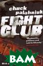 Fight Club Chuc k Palahniuk Eve ry weekend, in  basements and p arking lots acr oss the country , young men wit h good white-co llar jobs and a bsent fathers t