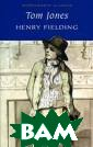 Tom Jones Henry  Fielding `Tom  Jones` is widel y regarded as o ne of the first  and most influ ential English  novels. It is c ertainly the fu nniest. Tom Jon