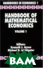 Handbook of Mat hematical Econo mics: 1 (Handbo oks in Economic s) M.D. Intrili gator, Kenneth  J. Arrow - ISBN :0444861262