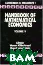 Handbook of Mat hematical Econo mics: 4 (Handbo oks in Economic s) W. Hildenbra nd, H. Sonnensc hein - ISBN:044 4874615