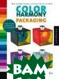 Color Harmony:  Packaging: More  than 800 Color ways for Packag e Designs that  Work (Color Har mony) James Mou sner Includes C D-ROM companion Selecting the r