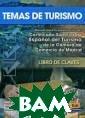 Temas de turism o: Manual para  la preparation  del Certificado  Superior de Es panol del Turis mo de la Camara  de Comercio de  Madrid. Libro  de Claves Carme