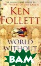World Without E nd Ken Follett  On the day afte r Halloween, in  the year 1327,  four children  slip away from  the cathedral c ity of Kingsbri dge. In the for