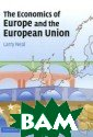 The Economics o f Europe and th e European Unio n Larry Neal Th is distinctive  textbook combin es comprehensiv e coverage of t he key policy a reas of the Eur
