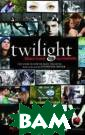 Twilight: Direc tor`s Notebook:  The Story of H ow We Made the  Movie Based on  the Novel by St ephenie Meyer C atherine Hardwi cke The Story o f How We Made t
