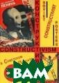 Конструктивизм  в советском пла кате / Soviet C onstructivist P osters Елена Ба рхатова Альбом  включает 227 из бранных плакато в, созданных за  период с 1918