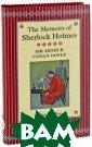 The Memoirs of  Sherlock Holmes  (подарочное из дание) Arthur C onan Doyle Вели колепное подаро чное издание. К нига в суперобл ожке с трехстор онним золотым о