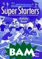 Super Starters  Activity Book:  An Activity-bas ed Course for Y oung Learners W endy Superfine,  Judy West Supe r Starters is t he first in a t hree-level cour