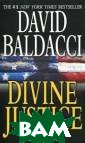 Divine Justice  David Baldacci  David Baldacci  is the author o f fifteen previ ous consecutive  New York Times  bestsellers. W ith his books p ublished in ove