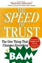 The SPEED of Tr ust: The One Th ing That Change s Everything St ephen M.R. Cove y Reprint editi on ISBN:1416549 005