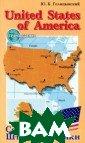 United States o f America / Сое диненные Штаты  Америки Ю. Б. Г олицынский Посо бие посвящено и зучению США. Пр иведены сведени я о географии,  истории, знамен