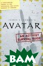 James Cameron&a pos;s `Avatar`:  An Activist Su rvival Guide Ma ria Wilhelm &am p; Dirk Mathiso n Field notes a nd other data f rom the Resourc es Development