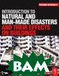 Introduction to  Natural and Ma n-made Disaster s and Their Eff ects on Buildin gs Roxanna McDo nald Introducti on to Natural a nd Man-made Dis asters and Thei