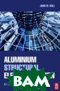 Aluminium Struc tural Elements  Design John W B ull Aluminium S tructural Eleme nts Design ISBN :9781856175166