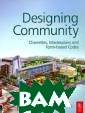 Designing Commu nity: Charrette s, Masterplans  and Form-based  Codes David Wal ters Greenfield  sites around t owns and cities , and redevelop ment infill sit