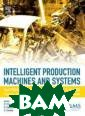 Intelligent Pro duction Machine s and Systems -  2nd I*PROMS Vi rtual Internati onal Conference  3-14 July 2006  Duc T. Pham IS BN:978008045157 2