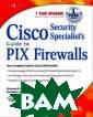 Cisco Security  Specialists Gui de to PIX Firew all Syngress Ci sco Security Sp ecialists Guide  to PIX Firewal l ISBN:97819318 36630