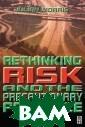 Rethinking Risk  and the Precau tionary Princip le Julian Morri s Rethinking Ri sk and the Prec autionary Princ iple ISBN:97807 50646833
