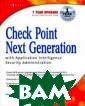 Check Point Nex t Generation wi th Application  Intelligence Se curity Administ ration Syngress  Check Point Ne xt Generation w ith Application  Intelligence S