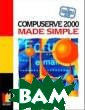 CompuServe 2000  Made Simple Ke ith Brindley Co mpuServe 2000 M ade Simple ISBN :9780750645249