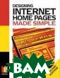 Designing Inter net Home Pages  Made Simple Lil ian Hobbs Desig ning Internet H ome Pages Made  Simple ISBN:978 0750644761