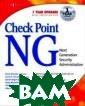 Checkpoint Next  Generation Sec urity Administr ation Syngress  Checkpoint Next  Generation Sec urity Administr ation ISBN:9781 928994749
