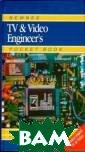 Newnes TV and V ideo Engineer`s  Pocket Book EU GENE TRUNDLE Ne wnes TV and Vid eo Engineer`s P ocket Book ISBN :9780750641944