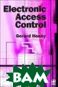 Electronic Acce ss Control Gera rd Honey Electr onic Access Con trol ISBN:97807 50644730