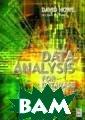 Data Analysis f or Database Des ign David Howe  Data Analysis f or Database Des ign ISBN:978075 0650861