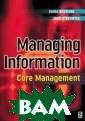 Managing Inform ation: Core Man agement Diana B edward Managing  Information: C ore Management  ISBN:9780750658 287