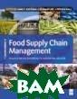 Food Supply Cha in Management:  issues for the  hospitality and  retail sectors  / Управление ц епочками постав ок в продовольс твенном сегмент е. Розничная то