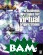 e-Business Stra tegies for Virt ual Organizatio ns Janice Burn  e-Business Stra tegies for Virt ual Organizatio ns ISBN:9780750 649438