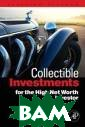 Collectible Inv estments for th e High Net Wort h Investor Step hen Satchell Co llectible Inves tments for the  High Net Worth  Investor ISBN:9 780123745224