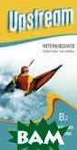 Upstream Interm ediate B2: Stud ent's Book  & Workbook  (аудиокурс на  5 CD) Virginia  Evans, Jenny Do oley Вашему вни манию предлагае тся аудиокурс а