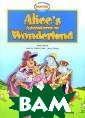 Alice's Ad ventures in Won derland Lewis C arroll Alice is  bored and slee py. Then she se es a white rabb it in a waistco at, carrying a  pocket watch. S