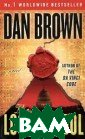 The Lost Symbol  Dan Brown The  Lost Symbol is  a masterstroke  of storytelling  that finds fam ed symbologist  Robert Langdon  in a deadly rac e through a rea